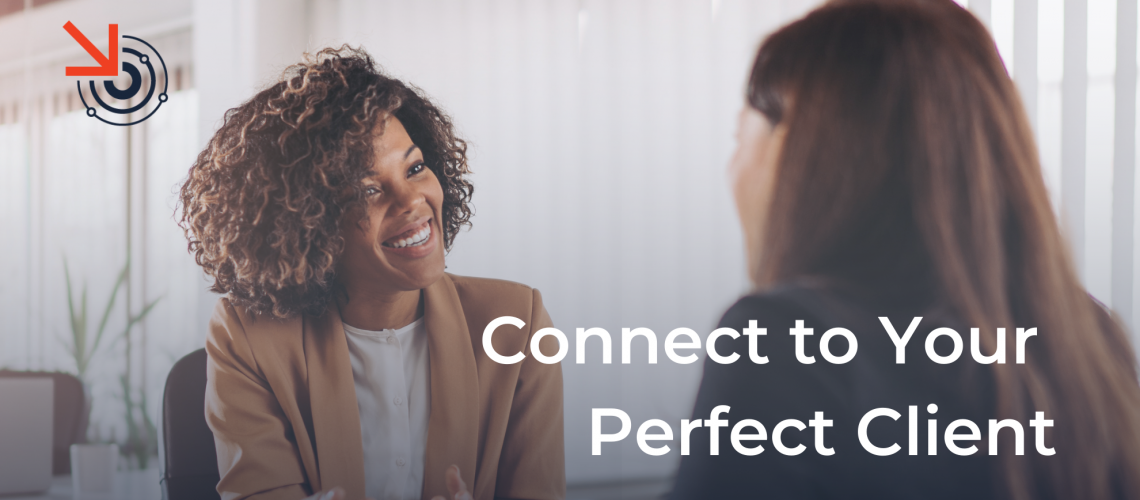 connect to your perfect client